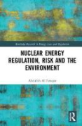 Cover of Nuclear Energy Regulation, Risk and The Environment