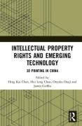 Cover of Intellectual Property Rights and Emerging Technology: 3D Printing in China