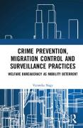 Cover of Crime Prevention, Migration Control and Surveillance Practices: Welfare Bureaucracy as Mobility Deterrent