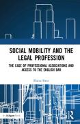 Cover of Social Mobility and the Legal Profession: The Case of Professional Associations and Access to the English Bar