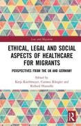 Cover of Ethical, Legal and Social Aspects of Healthcare for Migrants: Perspectives from the UK and Germany