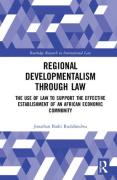 Cover of Regional Developmentalism through Law: Establishing an African Economic Community