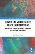 Cover of Power in North-South Trade Negotiations: Making the European Union's Economic Partnership Agreements