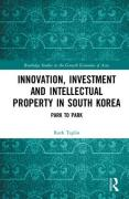 Cover of Innovation, Investment and Intellectual Property in South Korea: Park to Park