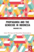 Cover of Propaganda and the Genocide in Indonesia: Imagined Evil