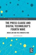 Cover of The Press Clause and Digital Technology's Fourth Wave: Media Law and the Symbiotic Web
