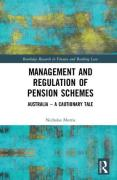 Cover of Management and Regulation of Pension Schemes: Australia - A Cautionary Tale
