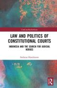 Cover of Law and Politics of Constitutional Courts: Indonesia and the Search for Judicial Heroes