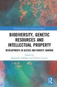Cover of Biodiversity, Genetic Resources and Intellectual Property: Developments in Access and Benefit Sharing