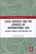 Cover of State Interest and the Sources of International Law: Doctrine, Morality, and Non-Treaty Law
