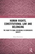 Cover of Human Rights, Constitutional Law and Belonging: The Right to Equal Belonging in Democratic Society