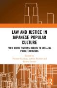 Cover of Law and Justice in Japanese Popular Culture: From Crime Fighting Robots to Duelling Pocket Monsters