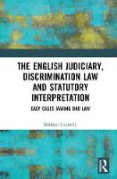 Cover of The Judiciary, Discrimination Law and Statutory Interpretation: Easy Cases Making Bad Law