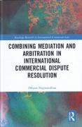 Cover of Combining Mediation and Arbitration in International Commercial Dispute Resolution