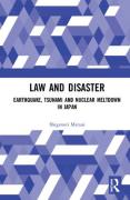 Cover of Law and Disaster: Earthquake, Tsunami and Nuclear Meltdown in Japan