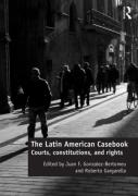 Cover of The Latin American Casebook: Courts, Constitutions and Rights