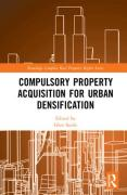 Cover of Compulsory Property Acquisition for Urban Densification