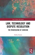 Cover of Law, Technology and Dispute Resolution: The Privatisation of Coercion