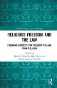 Cover of Religious Freedom and the Law: Emerging Contexts for Freedom for and from Religion
