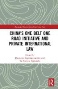 Cover of China's One Belt One Road Initiative and Private International Law