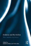 Cover of Evidence and the Archive: Ethics, Aesthetics and Emotion