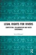 Cover of Legal Rights for Rivers: Competition, Collaboration and Water Governance