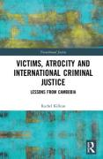 Cover of Victims, Atrocity and International Criminal Justice: Lessons from Cambodia