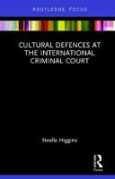 Cover of Cultural Defences and the International Criminal Court