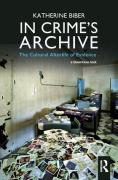 Cover of In Crime's Archive: The Cultral Afterlife of Evidence