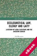 Cover of Ecclesiastical Law, Clergy and Laity: A History of Legal Discipline and the Anglican Church (eBook)