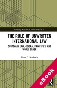 Cover of The Rule of Unwritten International Law: Customary Law, General Principles, and World Order (eBook)