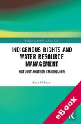 Cover of Indigenous Rights and Water Resource Management: Not Just Another Stakeholder (eBook)
