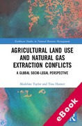 Cover of Agricultural Land Use and Natural Gas Extraction Conflicts: A Global Socio-Legal Perspective (eBook)