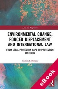 Cover of Environmental Change, Forced Displacement and International Law: From Legal Protection Gaps to Protection Solutions (eBook)