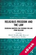 Cover of Religious Freedom and the Law: Emerging Contexts for Freedom for and from Religion (eBook)