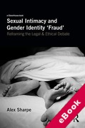 Cover of Sexual Intimacy and Gender Identity 'Fraud': Reframing the Legal and Ethical Debate (eBook)