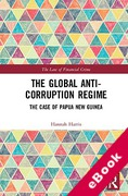 Cover of The Global Anti-Corruption Regime: The Case of Papua New Guinea (eBook)