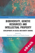 Cover of Biodiversity, Genetic Resources and Intellectual Property: Developments in Access and Benefit Sharing (eBook)