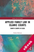 Cover of Applied Family Law in Islamic Courts: Shari'a Courts in Gaza (eBook)