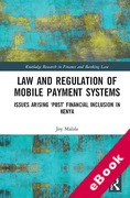 Cover of Law and Regulation of Mobile Payment Systems: Issues Arising 'Post' Financial Inclusion in Kenya (eBook)