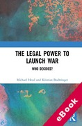Cover of The Legal Power to Launch War: Who Decides? (eBook)