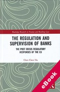 Cover of The Regulation and Supervision of Banks: The Post Crisis Regulatory Responses of the EU (eBook)