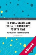 Cover of The Press Clause and Digital Technology's Fourth Wave: Media Law and the Symbiotic Web (eBook)