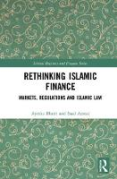 Cover of Rethinking Islamic Finance: Markets, Regulations and Islamic Law