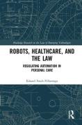 Cover of Robots, Healthcare and the Law: Regulating Automation in Personal Healthcare