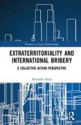 Cover of Extraterritoriality and International Bribery: A Collective Action Perspective