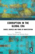 Cover of Corruption in the Global Era: Causes, Sources and Forms of Manifestation