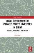 Cover of Legal Protection of Private Equity Investors in China: Practice, Challenges and Reform