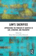 Cover of Law's Sacrifice: Approaching the Problem of Sacrifice in Law, Literature, and Philosophy