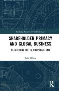 Cover of Shareholder Primacy and Global Business: Re-clothing the EU Corporate Law
